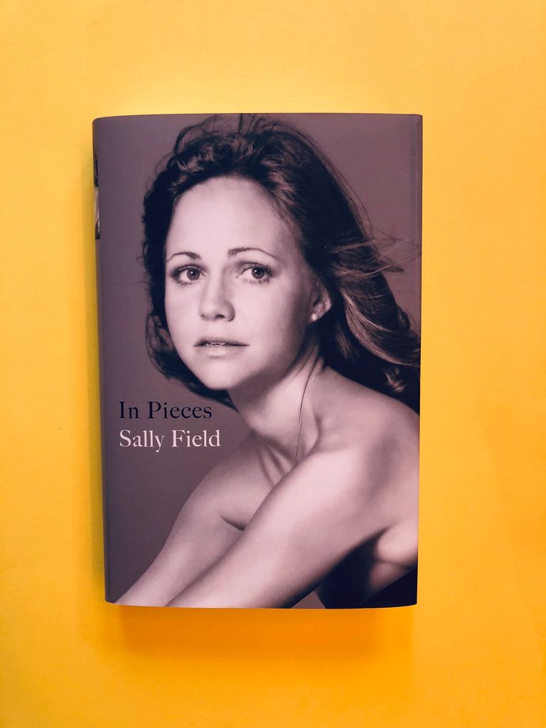 In Pieces, by Sally Field (hardback)