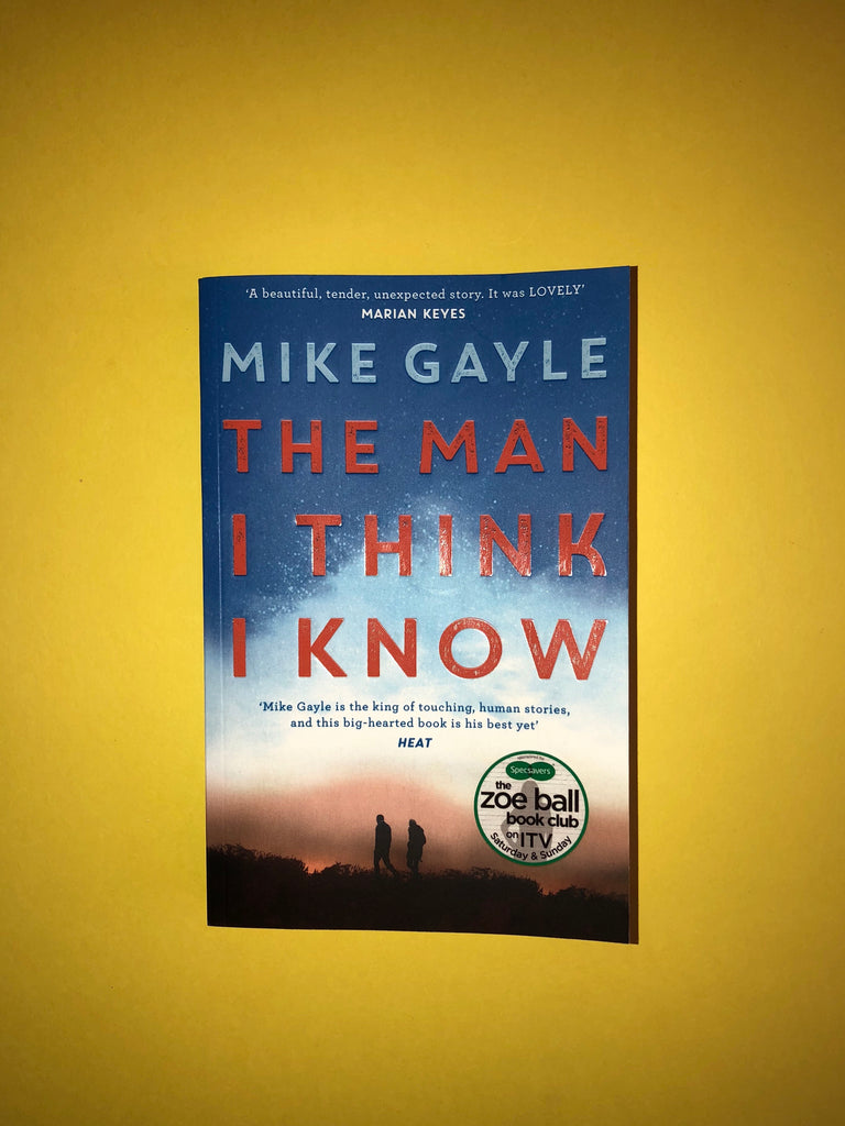 The Man I Think I Know, by Mike Gayle
