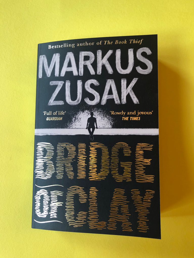 Bridge of Clay, Markus Zusak ( paperback May 2019)