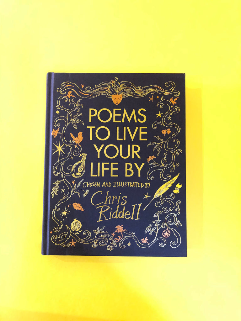 Poems to Live your Life By, chosen and illustrated by Chris Riddell