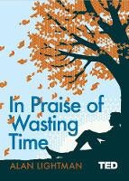In Praise of Wasting Time, by Alan Lightman