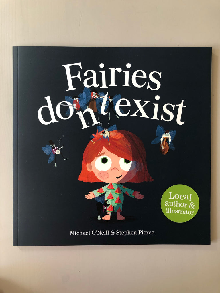 Fairies Don't Exist by Michael O'Neill & Stephen Pierce