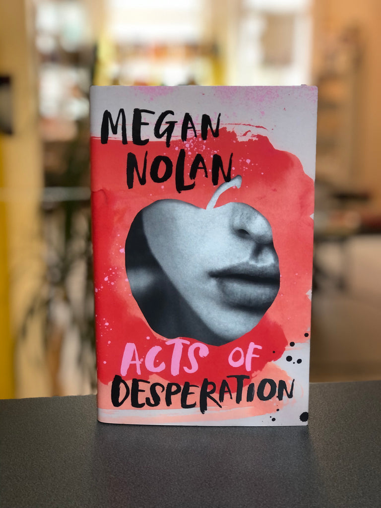 Acts of Desperation, Megan Nolan (hardback, 4 March 2021)