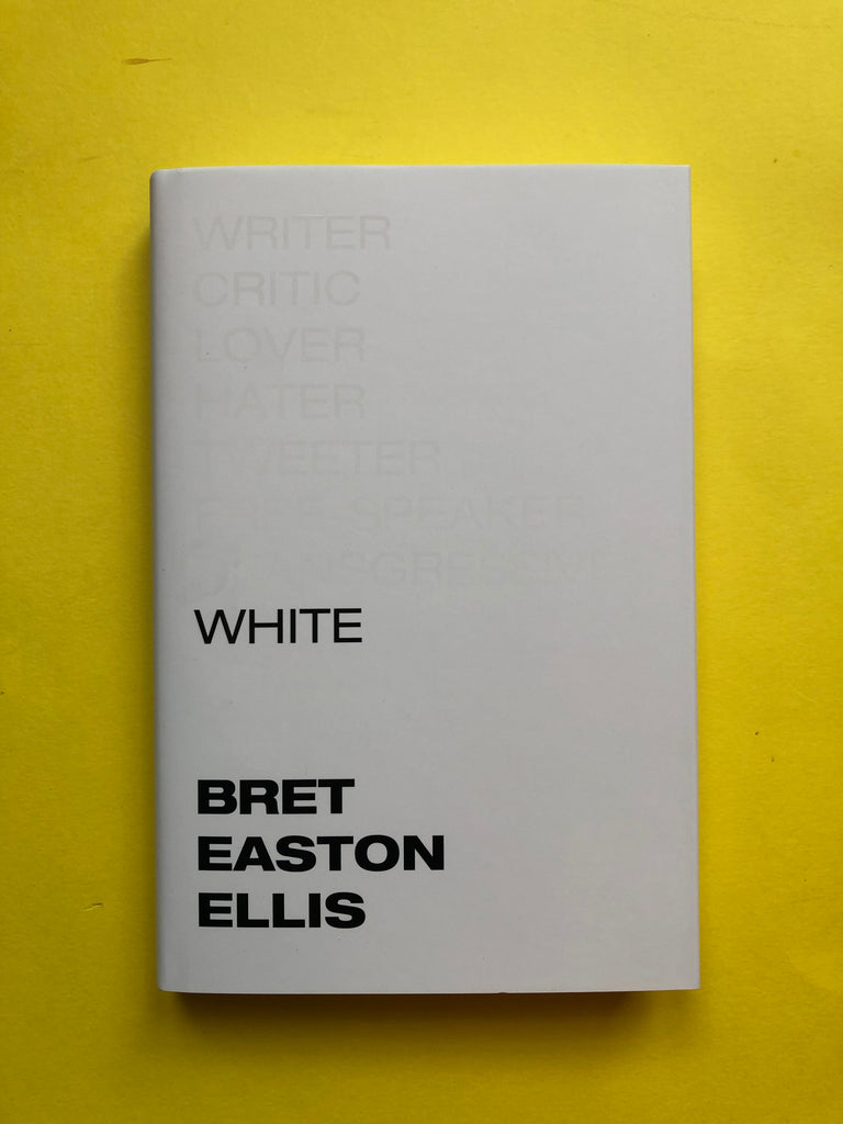 White, by Brett Easton Ellis