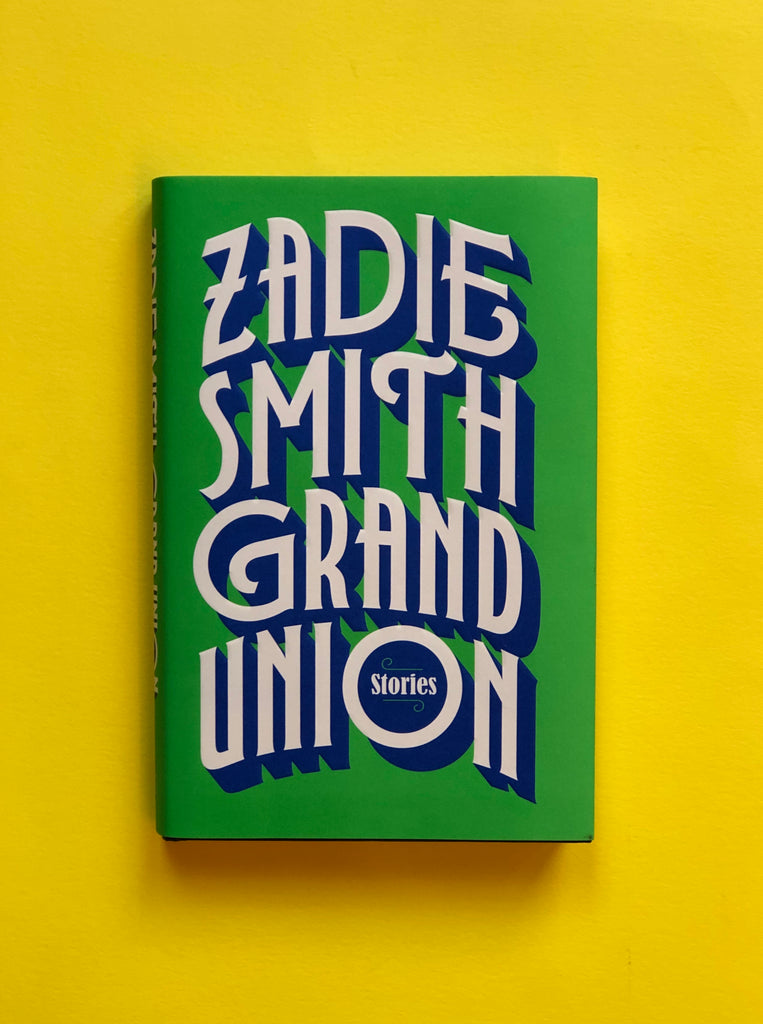 Grand Union by Zadie Smith (hardback Oct 2019)