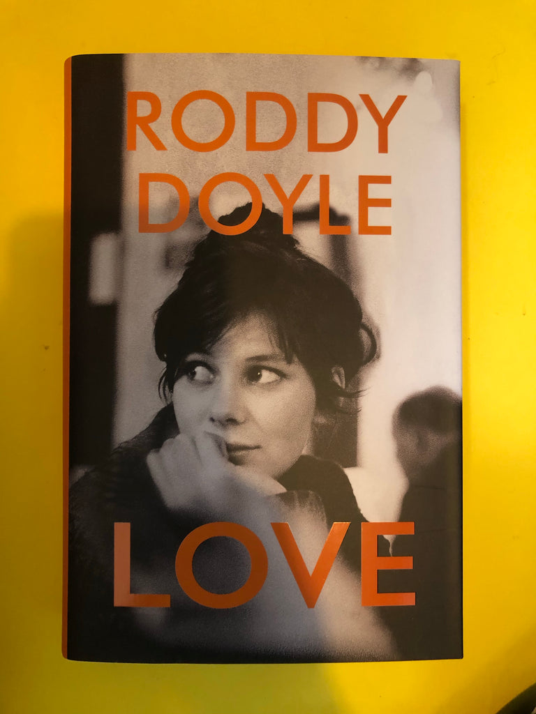 Love, by Roddy Doyle (hardback published October 2020)