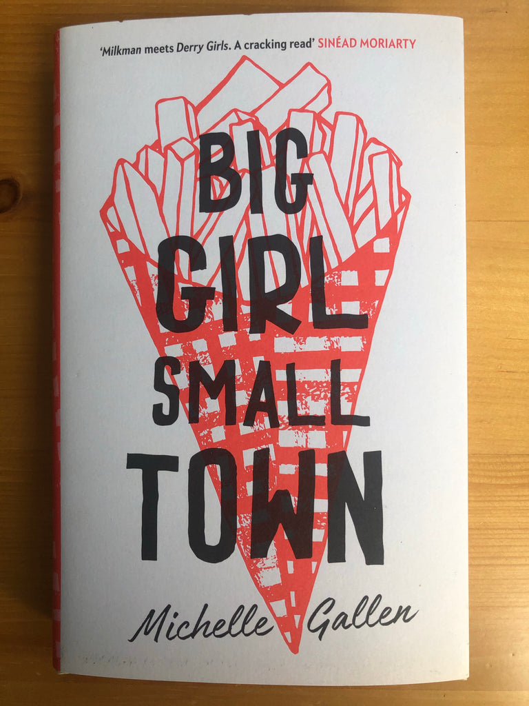 Big Girl Small Town, by Michelle Gallen ( hardback, Feb 2020)
