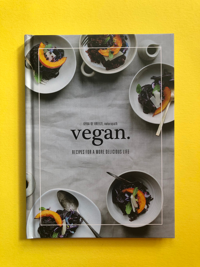 Vegan: Recipes for a more Delicious Life, Kyra de Vreeze