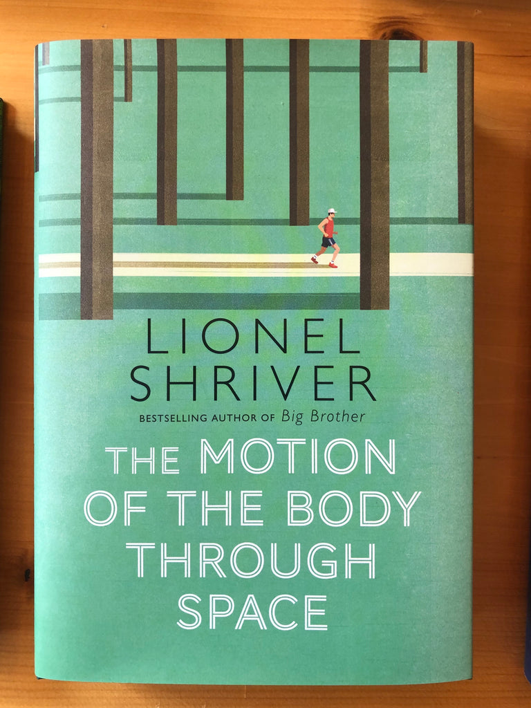 The Motion of the Body Through Space, Lionel Shriver