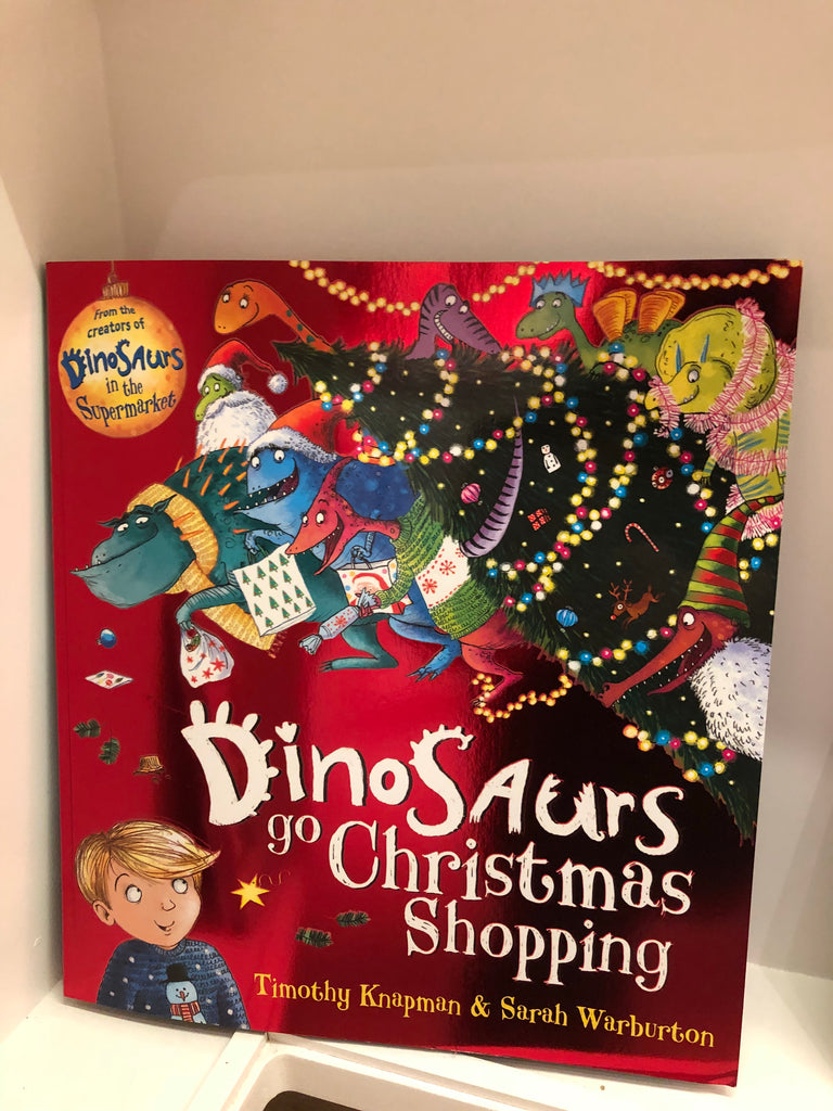 Dinosaurs Go Christmas Shopping, by Timothy Knapman