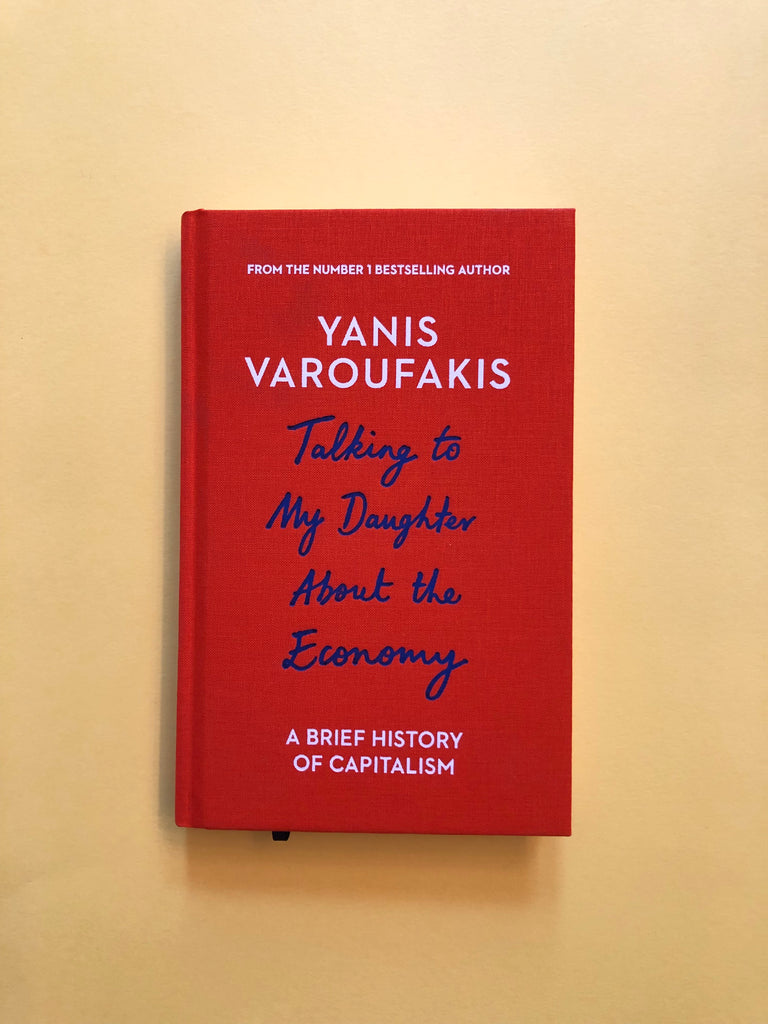 Talking to My Daughter about The Economy, by Yaris Varoufakis