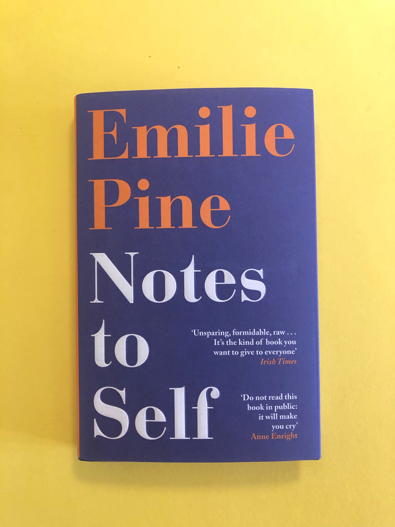 Notes to Self, by Emilie Pine