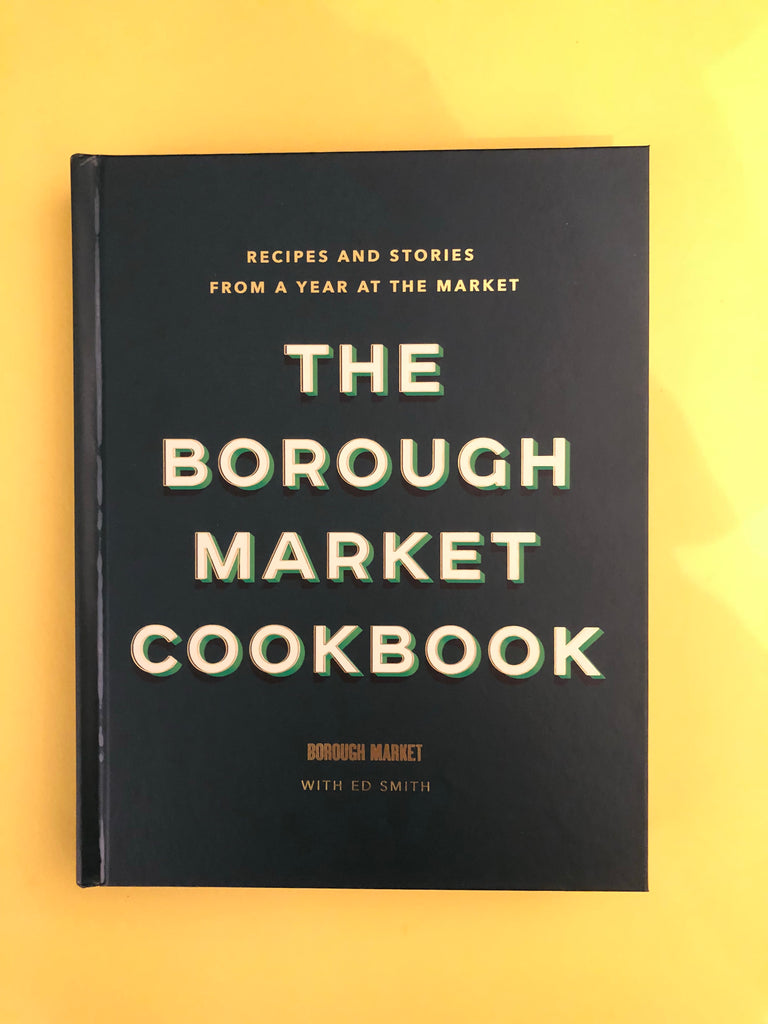 The Borough Market Cookbook, by Ed Smith (hardback)