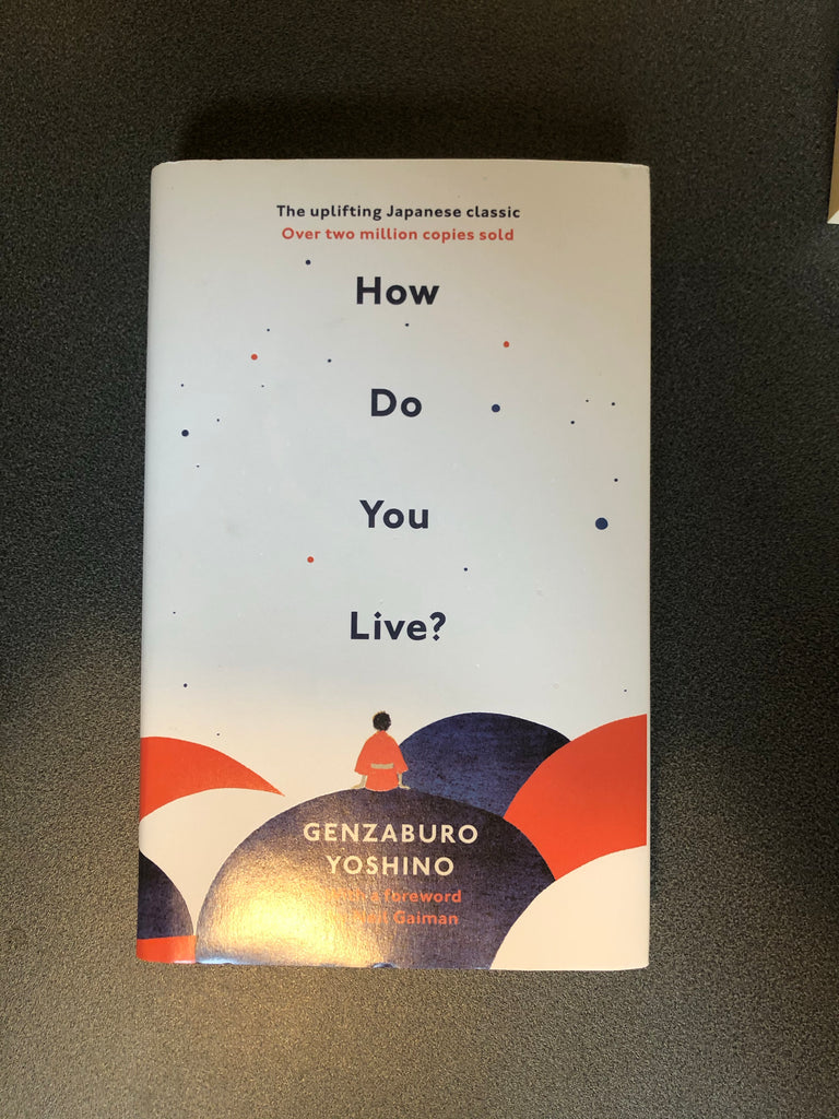 How Do You Live ? by Genzaburo Yoshino, hardback (April 2021)