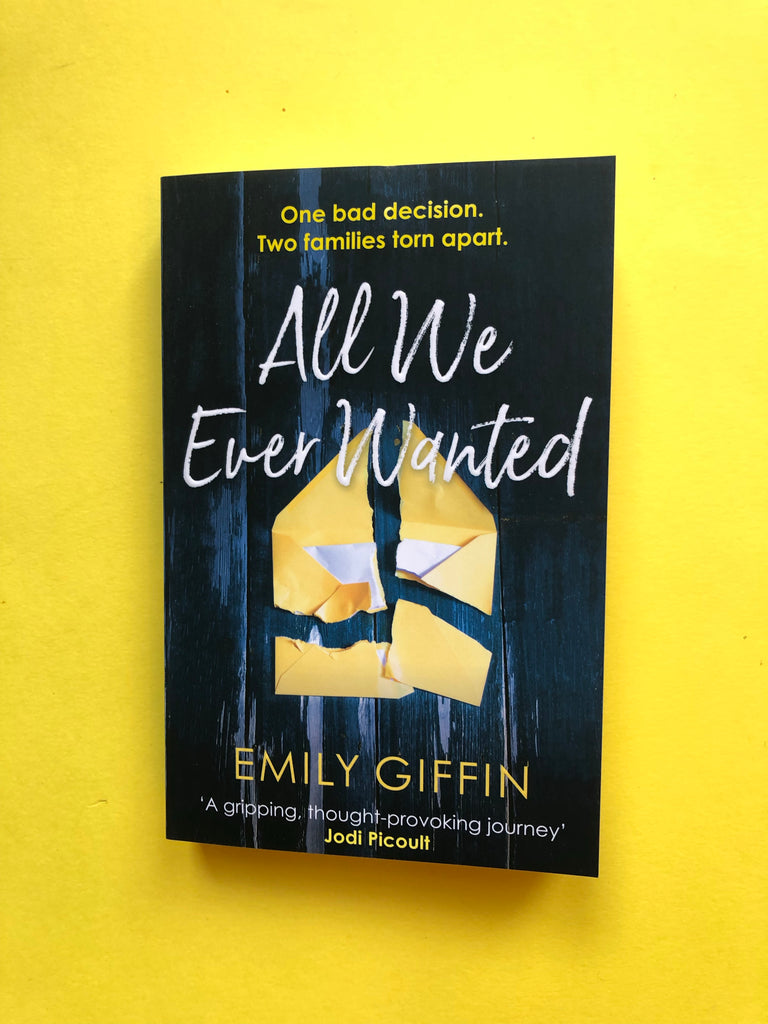 All We Ever Wanted, by Emily Griffin ( paperback)