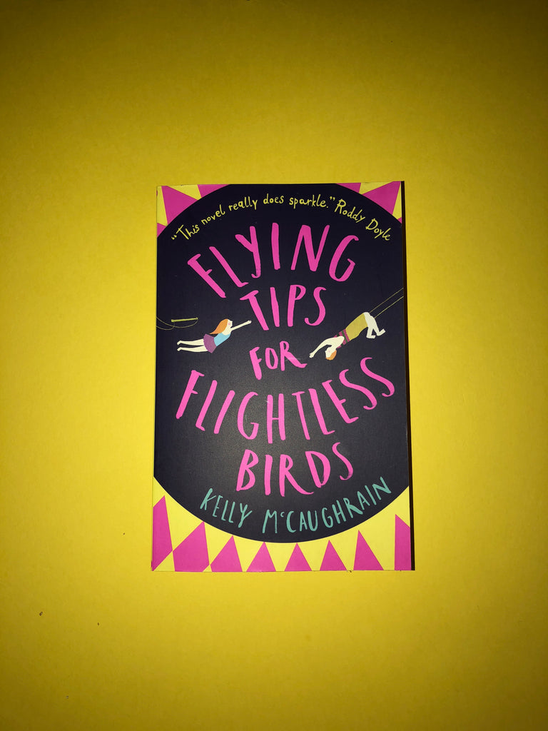 Flying Tips for Flightless Birds, by Kelly McCaughrain (paperback)