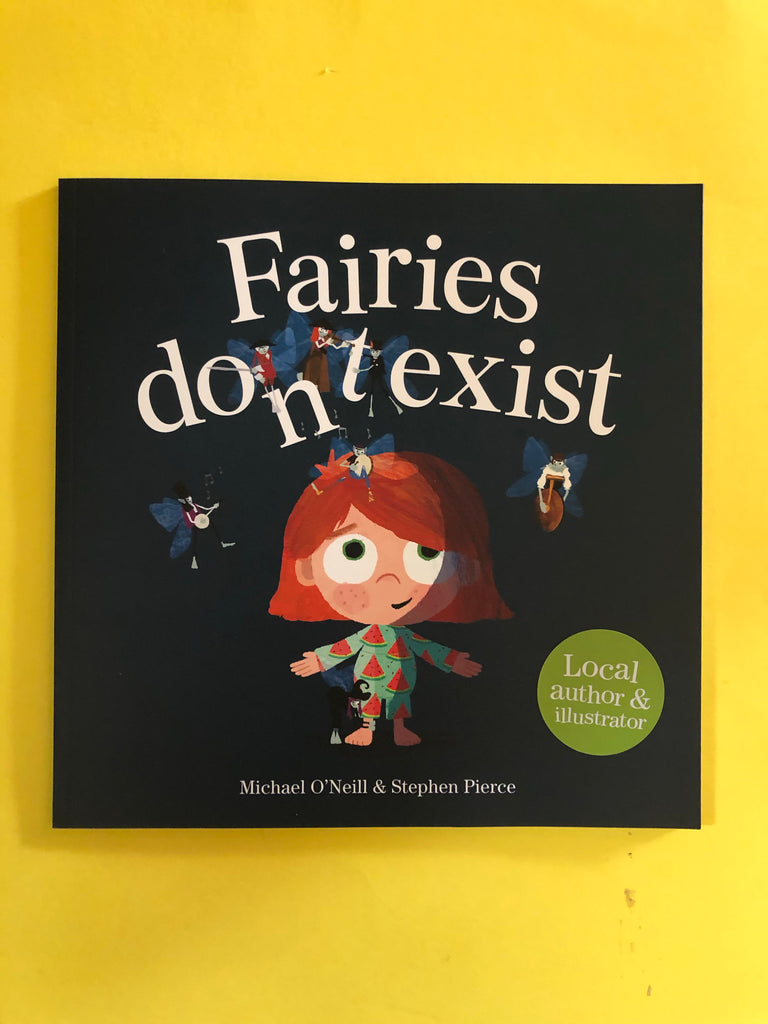 Fairies Don't Exist, by Michael O'Neill & Stephen Pierce