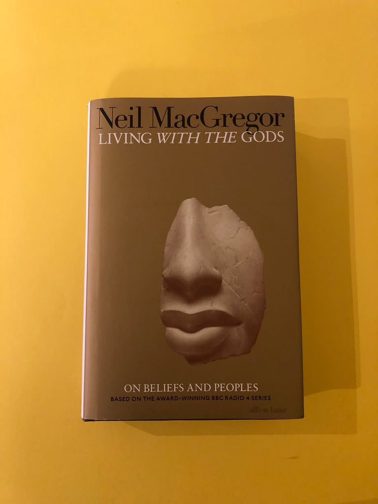 Living with the Gods, by Neil McGregor ( hardback)