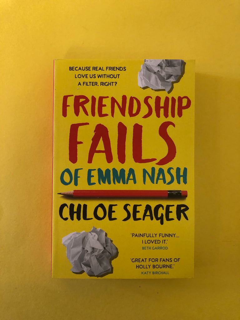 Friendship Fails of Emma Nash, by Chloe Seager