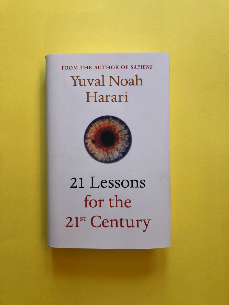 21 Lessons for the 21st Century, by Yuval Noah Harari ( paperback)