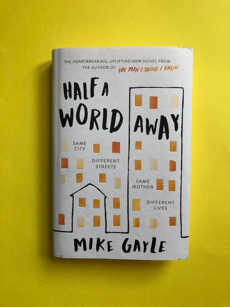 Half A World Away, by Mike Gayle (hardback June 2019)