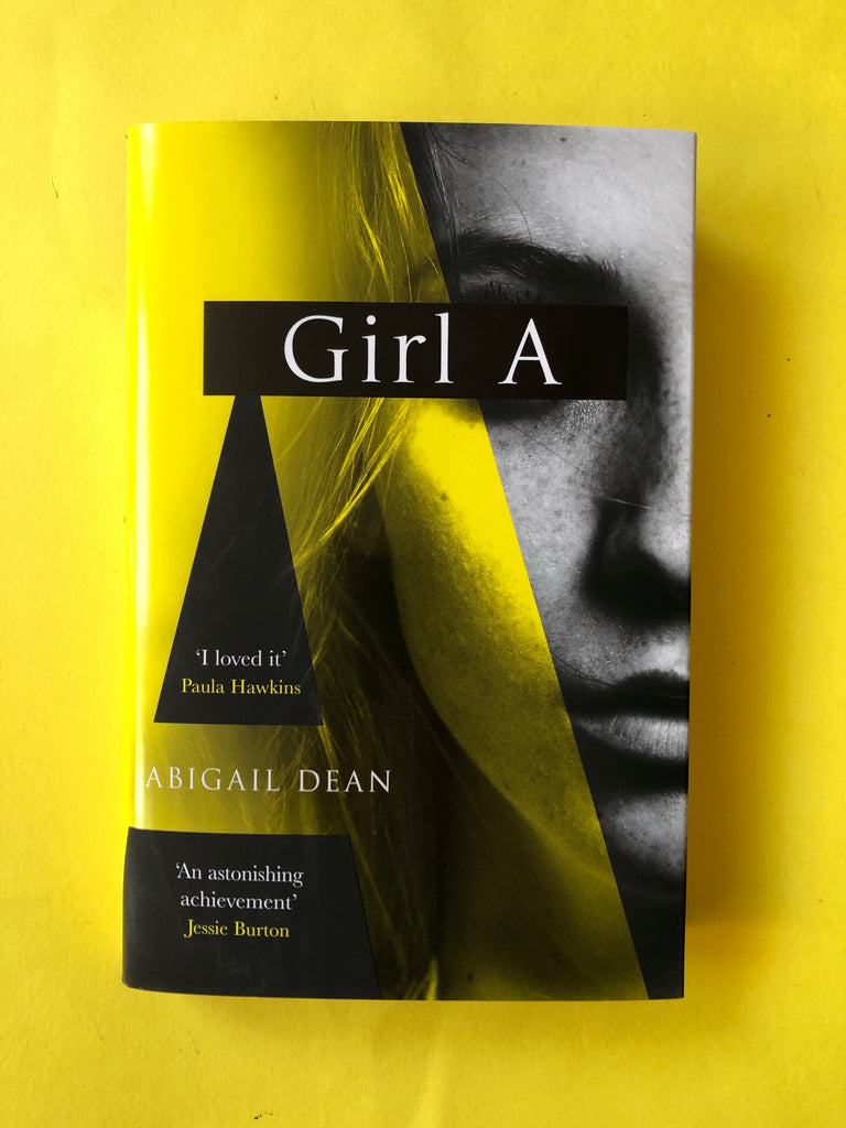 Girl A, by Abigail Dean ( hardback Jan 2021)