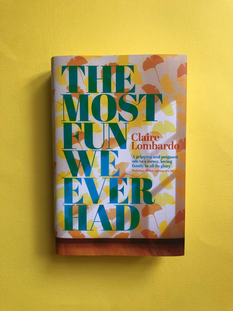 The Most Fun We Ever Had, by Claire Lombardo ( June 2019, Hardback)