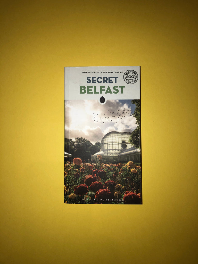 Secret Belfast by Lorenza Bacino and Kathy Curran ( paperback)