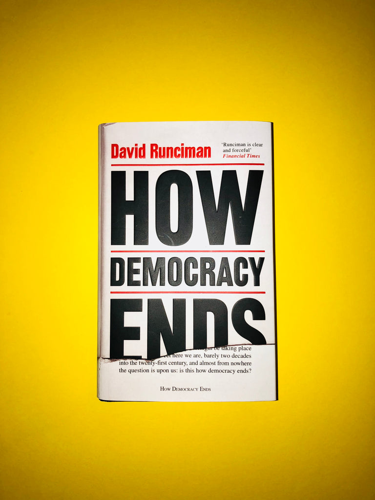 How Democracy Ends, by David Runciman (paperback, Apr 2019)