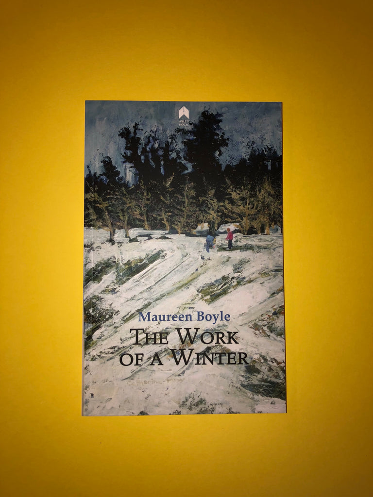 The Work of a Winter, by Maureen Boyle