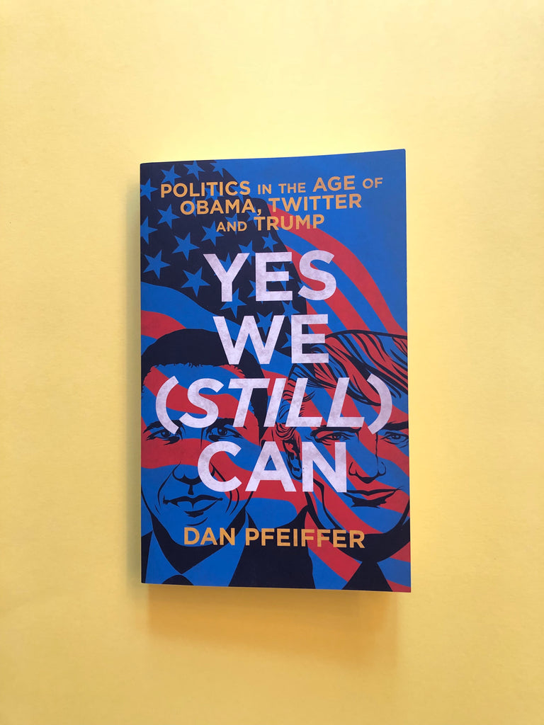 Yes We ( Still) Can - Politics in the Age of Obama, Twitter and Trump (paperback)