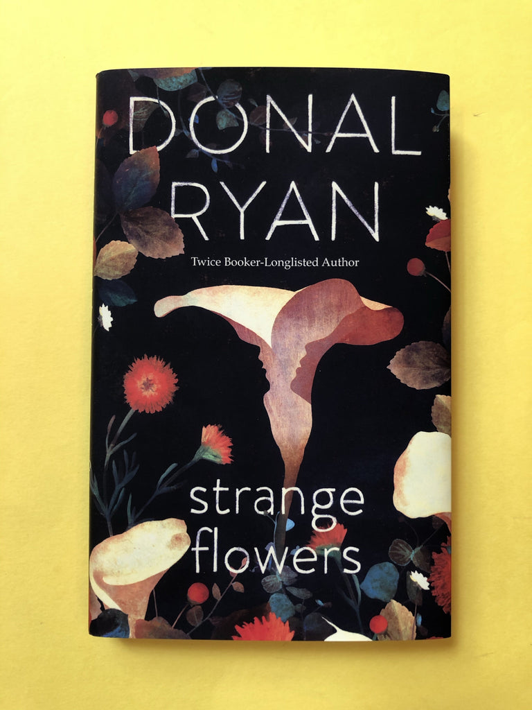 Strange Flowers by Donal Ryan (hardback, August 2020)