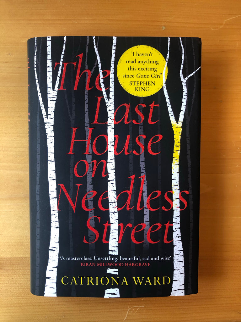 The Last House on Needless Street, Catriona Ward, Hardback March 2021