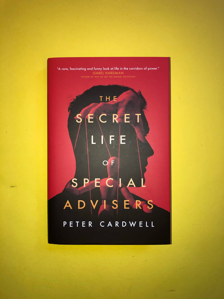 The Secret Life of Special Advisers, by Peter Cardwell