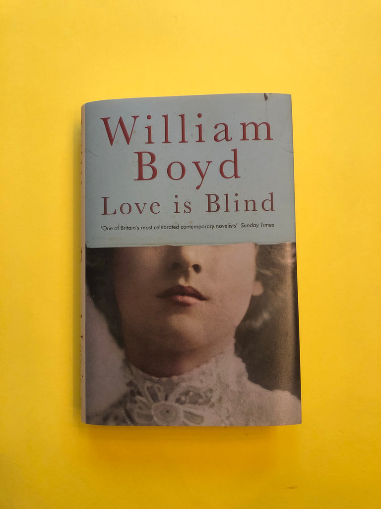 Love is Blind, by William Boyd ( hardback)