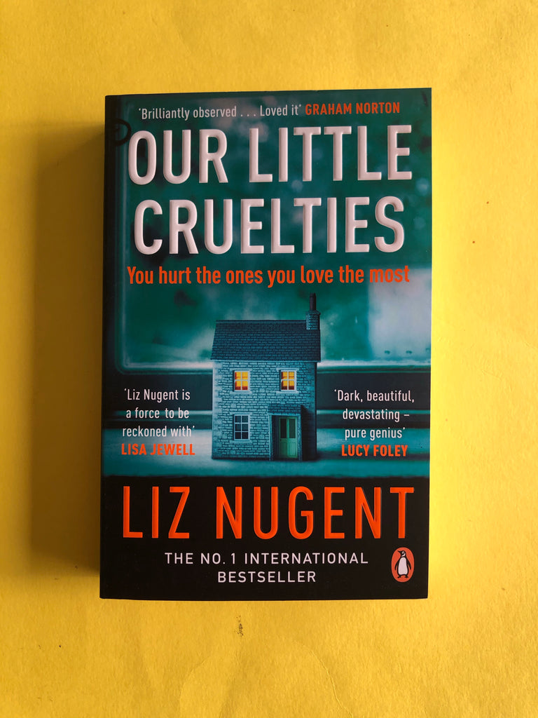 Our Little Cruelties, by Liz Nugent (paperback, Jan 2021)