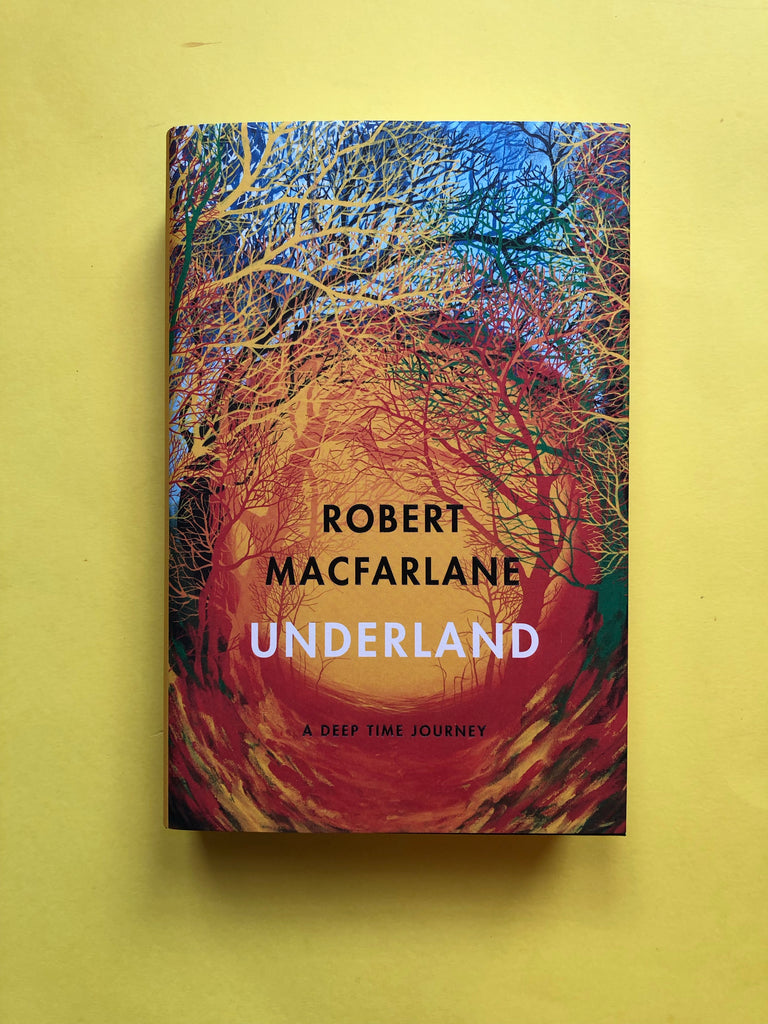 Underland : A Deep Time Journey,  by Robert Macfarlane ( Hardback, May 2019)