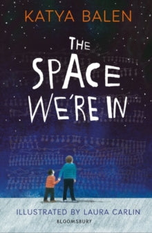 The Space We're In, by Katya Balen ( hardback September 2019)