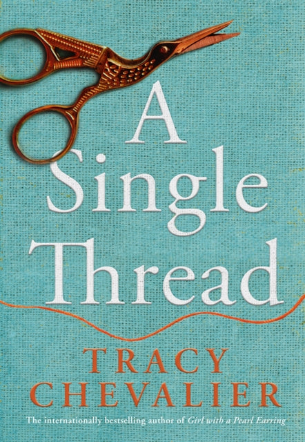 A Single Thread, by Tracy Chevalier ( Pub Sept 2019, paperback Oct 2020)