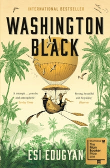 Washington Black, by Esi Edugyan (paperback Apr 2019)