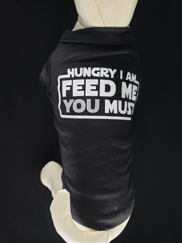 Mirage Pet Products Hungry I Am Feed Me You Must Pet Shirt