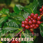Green coffee (unroasted) Bad Girl Espresso