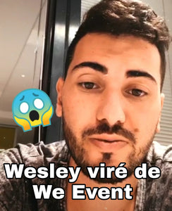 Wesley mis à la porte de We Event