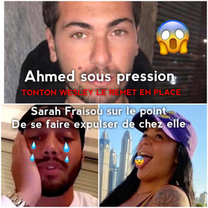 Ahmed sous pression face à Wesley !