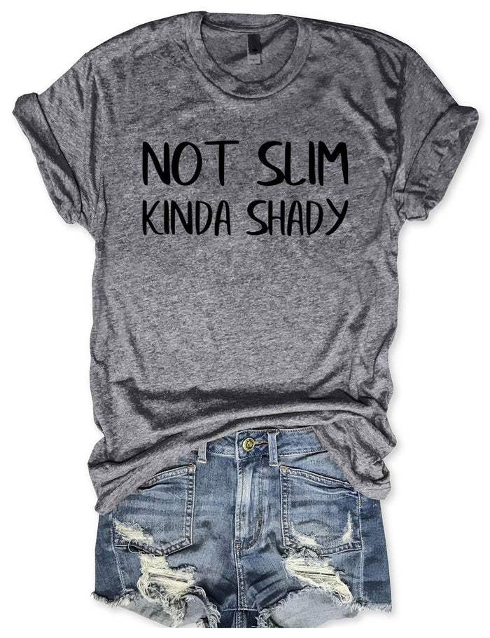 03-23T18:48:19+08:00 *** Not Slim Kinda Shady Tee