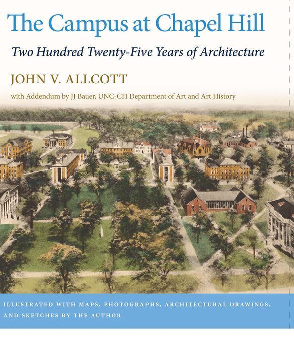 The Campus at Chapel Hill: 225 Years of Architecture