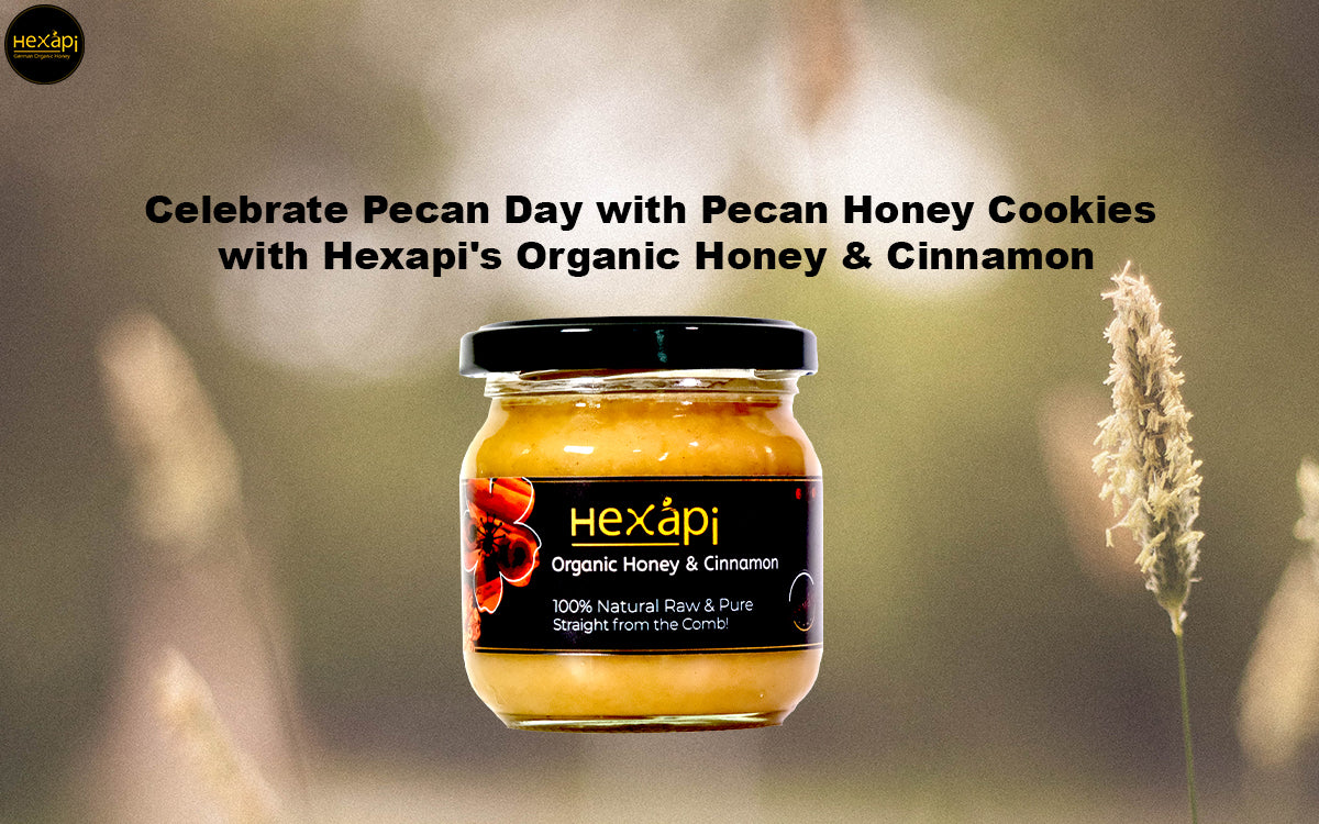 Celebrate Pecan Day with Pecan Honey Cookies with Hexapi's Organic Honey & Cinnamon
