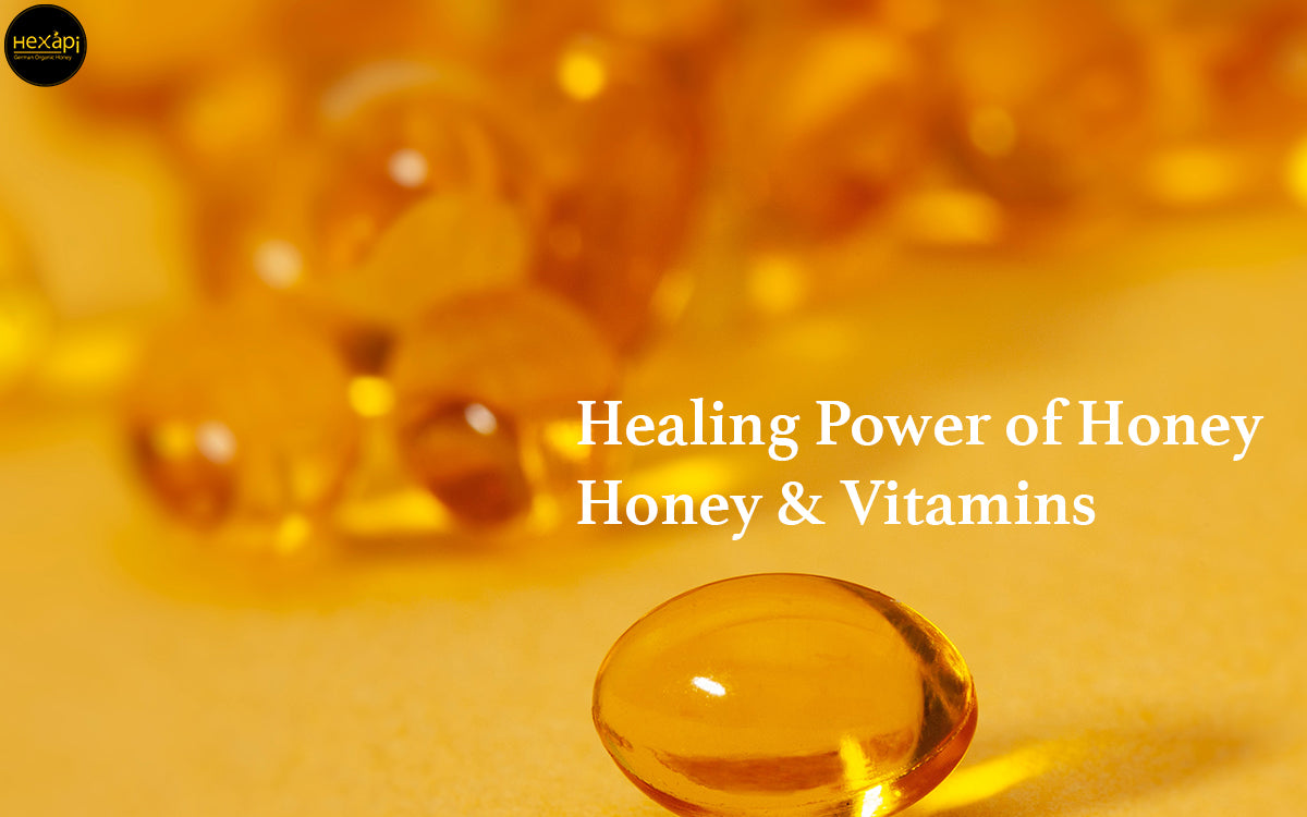 Healing Power of Honey:  Honey & Vitamins