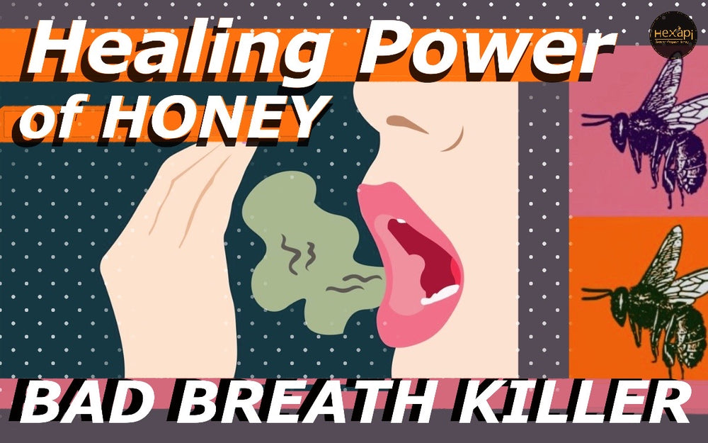 Healing Power of Honey | Bad Breath Killer | Hexapi Honey
