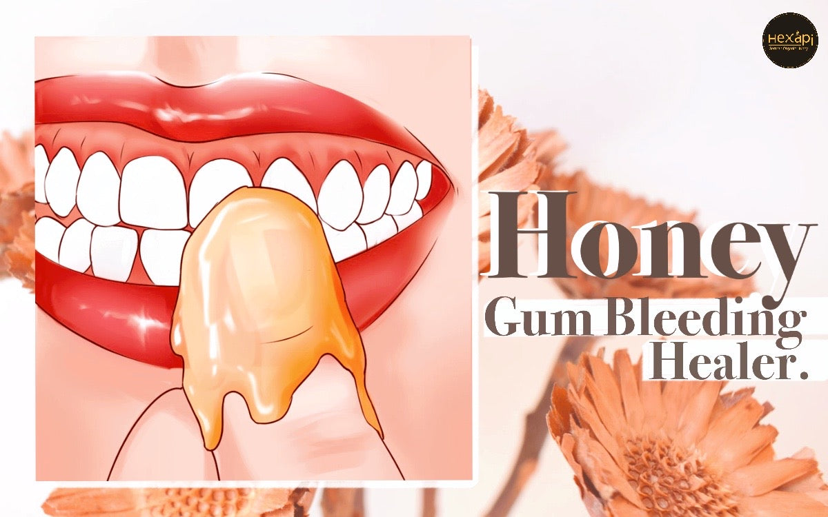 Health Benefit of Honey | Gum Bleeding Healer | Hexapi Honey